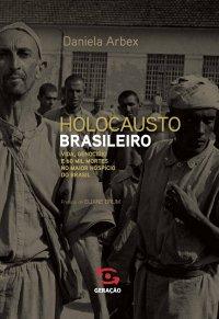 Holocausto brasileiro, de Daniela Arbex