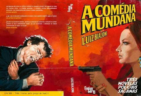 Quarta capa, lombada e capa do livro A Comédia Mundana. Arte de José Luiz Benício
