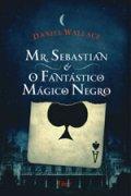 Mr. Sebastian e o fantástico Mágico Negro