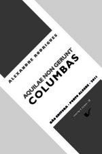 Aquilae Non Gerunt Columbas