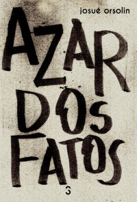Capa do livro Azar dos fatos, de José Orsolin
