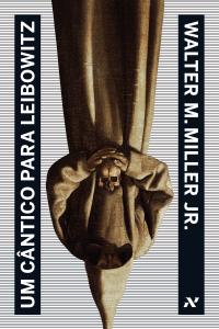 Um cântico para Leibowitz, de Walter M. Miller Jr.