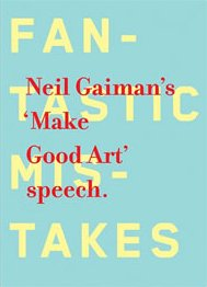 Fantastic mistakes: Neil Gaiman's 'Make Good Art' speech