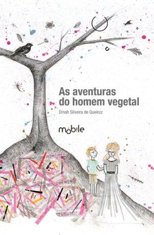 As aventuras do homem vegetal, de Dinah Silveira de Queirós