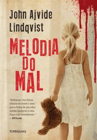 Melodia do mal, de John Ajvide Lindqvist