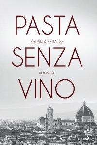 Pasta senza vino, de Eduardo Krause