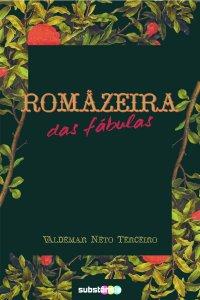 Romãzeira das fábulas, de Valdemar Neto Terceiro