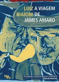 A viagem de James Amaro, de Luiz Biajoni