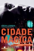 """Conheça o livro """"Cidade mágica"""", de Drew Lerman"""