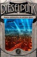 Dieselpunk – Arquivos confidenciais de uma bela época