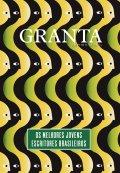Granta - Os melhores jovens escritores brasileiros