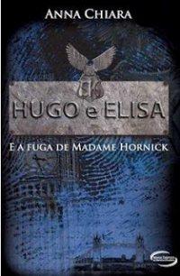 Hugo e Elisa e a fuga de Madame Hornick
