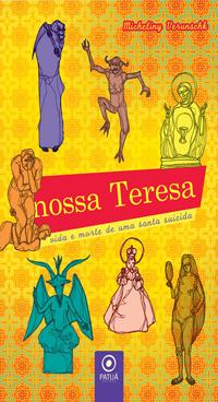 Nossa Teresa – vida e morte de uma santa suicida, de Micheliny Verunschk