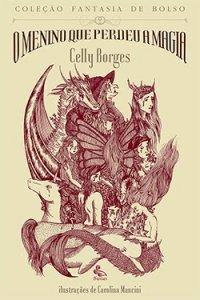 O menino que perdeu a magia, de Celly Borges