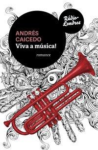 Viva a música!, de Andrés Caicedo
